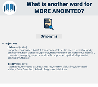 more anointed, synonym more anointed, another word for more anointed, words like more anointed, thesaurus more anointed