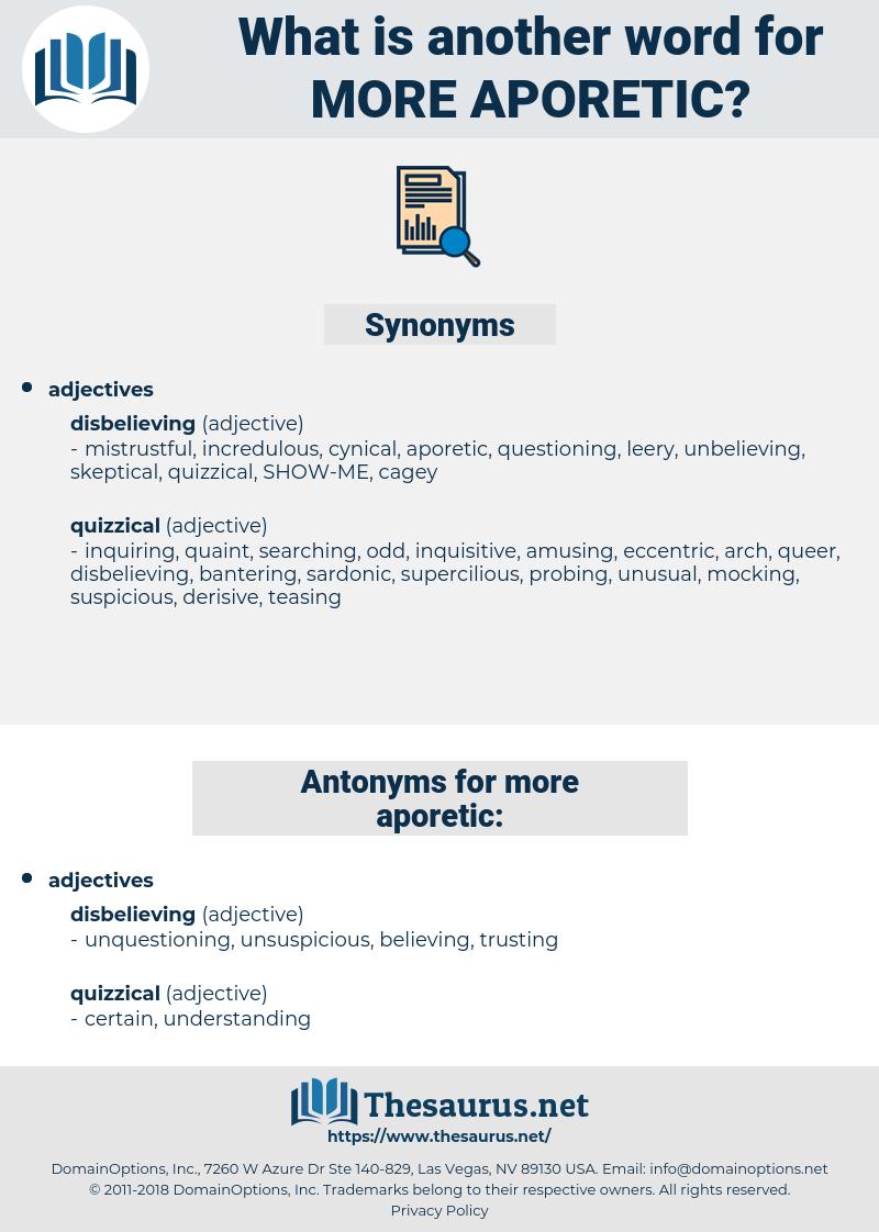 more aporetic, synonym more aporetic, another word for more aporetic, words like more aporetic, thesaurus more aporetic