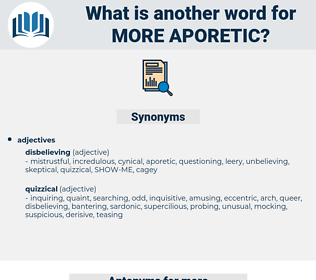 more aporetic, synonym more aporetic, another word for more aporetic, words like more aporetic, thesaurus more aporetic