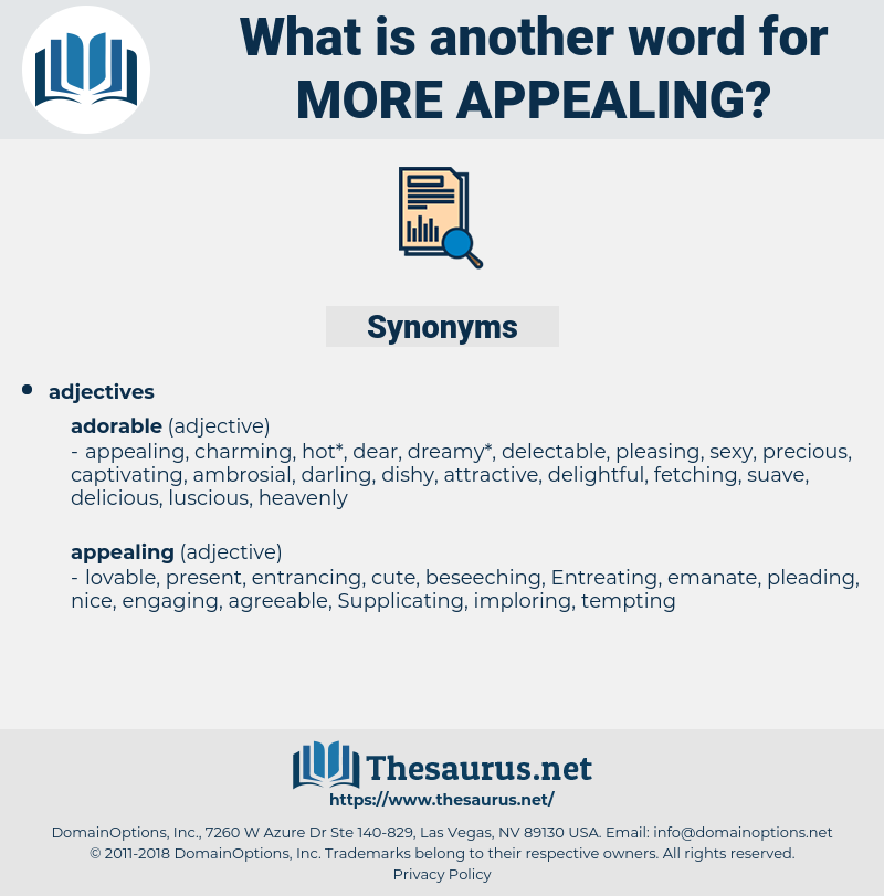 more appealing, synonym more appealing, another word for more appealing, words like more appealing, thesaurus more appealing
