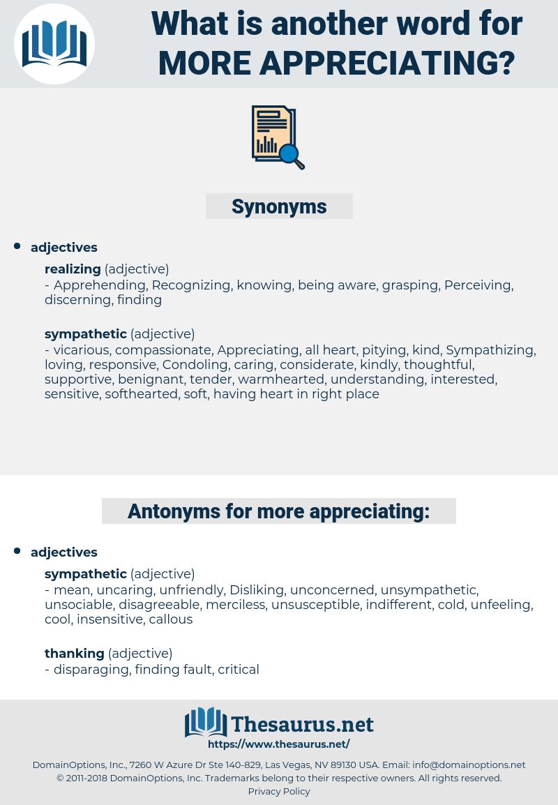 more appreciating, synonym more appreciating, another word for more appreciating, words like more appreciating, thesaurus more appreciating