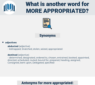 more appropriated, synonym more appropriated, another word for more appropriated, words like more appropriated, thesaurus more appropriated