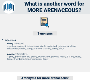 more arenaceous, synonym more arenaceous, another word for more arenaceous, words like more arenaceous, thesaurus more arenaceous