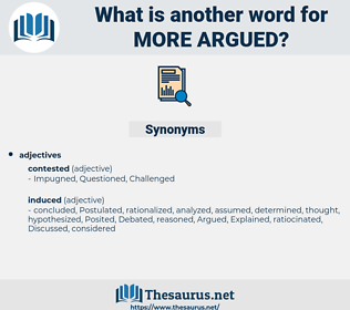 more argued, synonym more argued, another word for more argued, words like more argued, thesaurus more argued