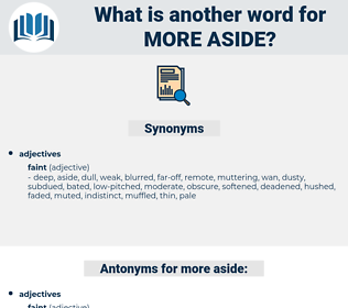 more aside, synonym more aside, another word for more aside, words like more aside, thesaurus more aside
