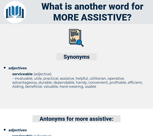 more assistive, synonym more assistive, another word for more assistive, words like more assistive, thesaurus more assistive