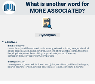 more associated, synonym more associated, another word for more associated, words like more associated, thesaurus more associated