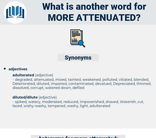 more attenuated, synonym more attenuated, another word for more attenuated, words like more attenuated, thesaurus more attenuated