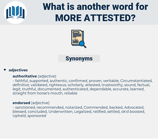 more attested, synonym more attested, another word for more attested, words like more attested, thesaurus more attested