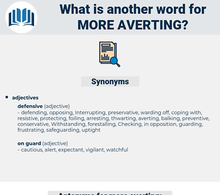 more averting, synonym more averting, another word for more averting, words like more averting, thesaurus more averting