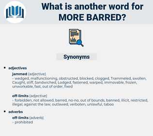more barred, synonym more barred, another word for more barred, words like more barred, thesaurus more barred