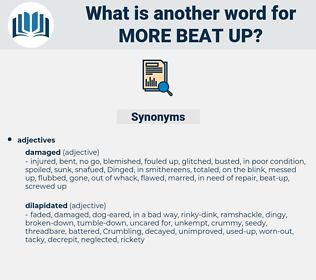 more beat up, synonym more beat up, another word for more beat up, words like more beat up, thesaurus more beat up