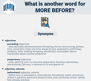 more before, synonym more before, another word for more before, words like more before, thesaurus more before
