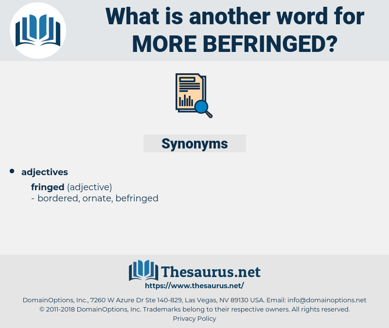 more befringed, synonym more befringed, another word for more befringed, words like more befringed, thesaurus more befringed