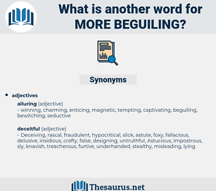more beguiling, synonym more beguiling, another word for more beguiling, words like more beguiling, thesaurus more beguiling