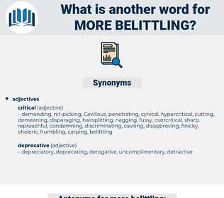 more belittling, synonym more belittling, another word for more belittling, words like more belittling, thesaurus more belittling