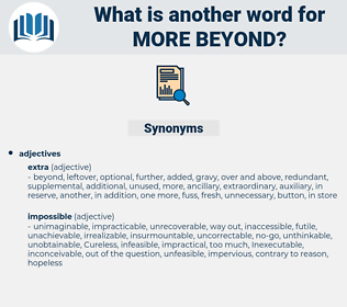 more beyond, synonym more beyond, another word for more beyond, words like more beyond, thesaurus more beyond