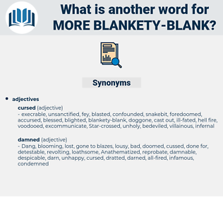 more blankety blank, synonym more blankety blank, another word for more blankety blank, words like more blankety blank, thesaurus more blankety blank