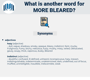 more bleared, synonym more bleared, another word for more bleared, words like more bleared, thesaurus more bleared