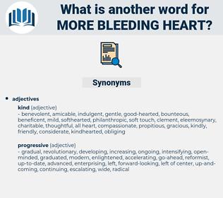 more bleeding-heart, synonym more bleeding-heart, another word for more bleeding-heart, words like more bleeding-heart, thesaurus more bleeding-heart