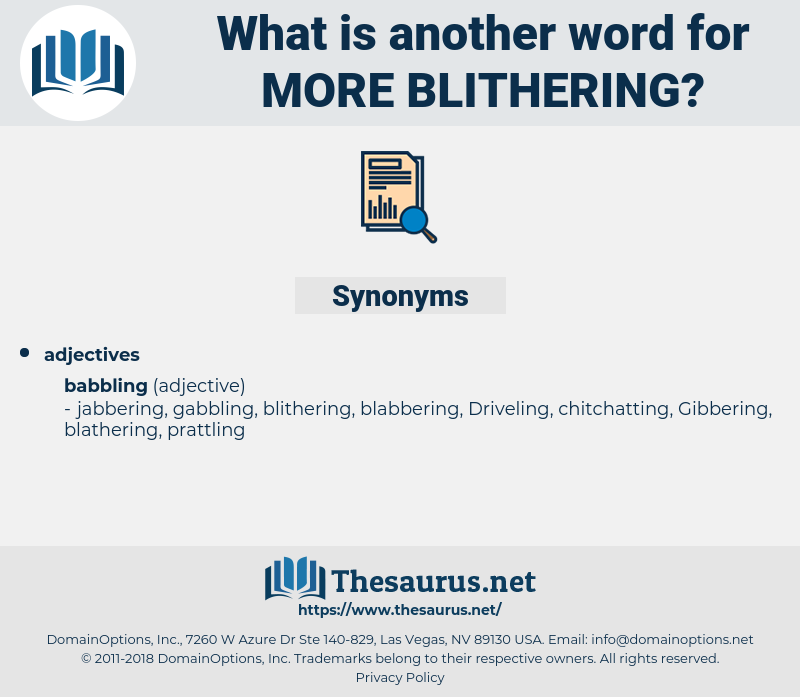 more blithering, synonym more blithering, another word for more blithering, words like more blithering, thesaurus more blithering