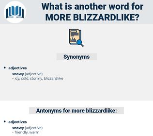 more blizzardlike, synonym more blizzardlike, another word for more blizzardlike, words like more blizzardlike, thesaurus more blizzardlike
