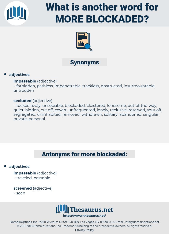 more blockaded, synonym more blockaded, another word for more blockaded, words like more blockaded, thesaurus more blockaded