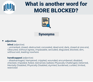 more blocked, synonym more blocked, another word for more blocked, words like more blocked, thesaurus more blocked