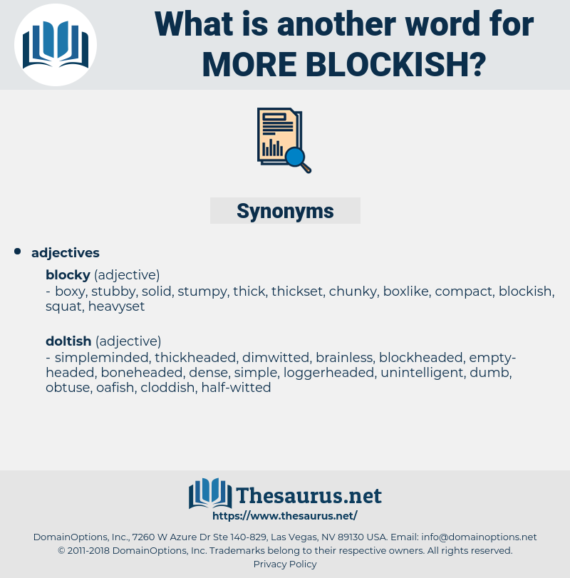 more blockish, synonym more blockish, another word for more blockish, words like more blockish, thesaurus more blockish