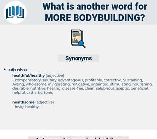 more bodybuilding, synonym more bodybuilding, another word for more bodybuilding, words like more bodybuilding, thesaurus more bodybuilding