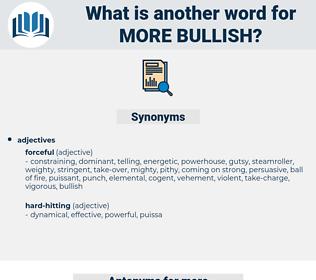 more bullish, synonym more bullish, another word for more bullish, words like more bullish, thesaurus more bullish
