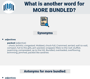 more bundled, synonym more bundled, another word for more bundled, words like more bundled, thesaurus more bundled