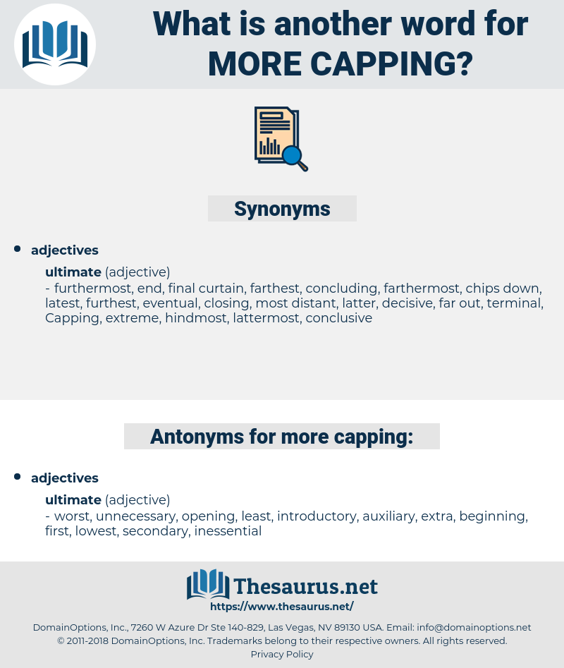 more capping, synonym more capping, another word for more capping, words like more capping, thesaurus more capping