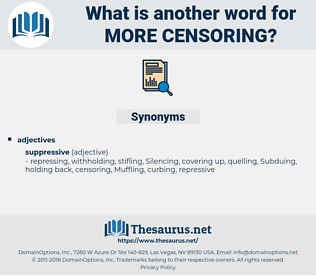 more censoring, synonym more censoring, another word for more censoring, words like more censoring, thesaurus more censoring