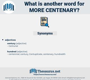 more centenary, synonym more centenary, another word for more centenary, words like more centenary, thesaurus more centenary