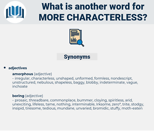 more characterless, synonym more characterless, another word for more characterless, words like more characterless, thesaurus more characterless