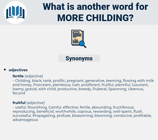more childing, synonym more childing, another word for more childing, words like more childing, thesaurus more childing