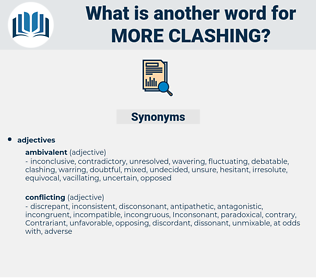more clashing, synonym more clashing, another word for more clashing, words like more clashing, thesaurus more clashing