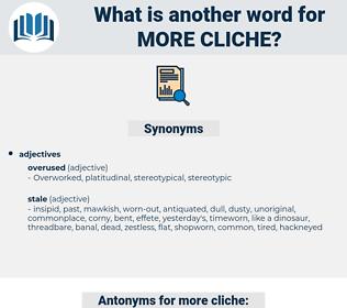 more cliche, synonym more cliche, another word for more cliche, words like more cliche, thesaurus more cliche
