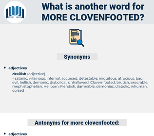 more clovenfooted, synonym more clovenfooted, another word for more clovenfooted, words like more clovenfooted, thesaurus more clovenfooted