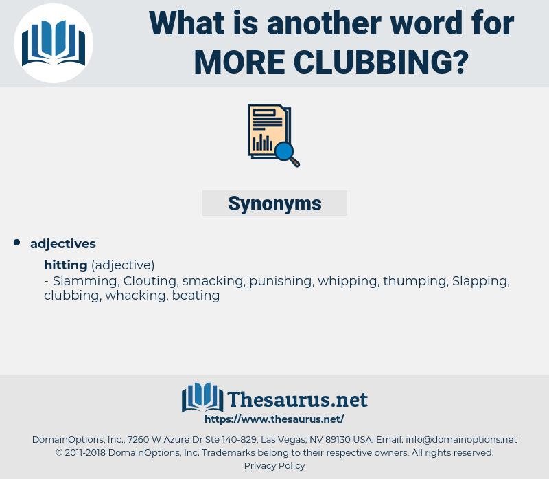 more clubbing, synonym more clubbing, another word for more clubbing, words like more clubbing, thesaurus more clubbing