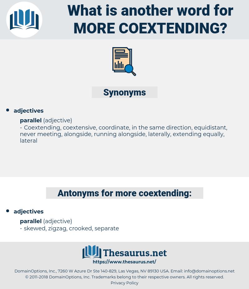more coextending, synonym more coextending, another word for more coextending, words like more coextending, thesaurus more coextending