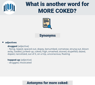 more coked, synonym more coked, another word for more coked, words like more coked, thesaurus more coked