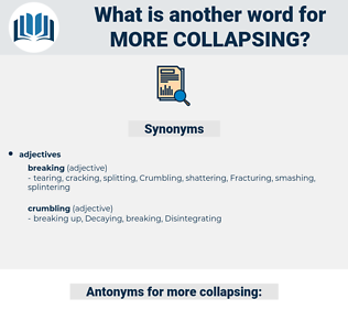 more collapsing, synonym more collapsing, another word for more collapsing, words like more collapsing, thesaurus more collapsing
