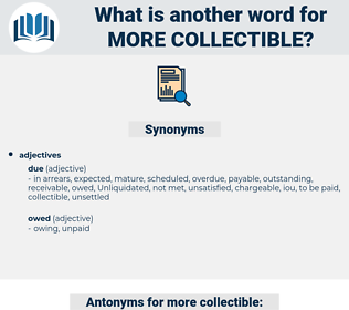 more collectible, synonym more collectible, another word for more collectible, words like more collectible, thesaurus more collectible