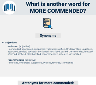 more commended, synonym more commended, another word for more commended, words like more commended, thesaurus more commended