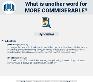 more commiserable, synonym more commiserable, another word for more commiserable, words like more commiserable, thesaurus more commiserable