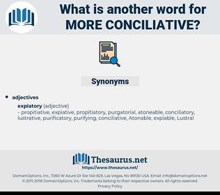 more conciliative, synonym more conciliative, another word for more conciliative, words like more conciliative, thesaurus more conciliative