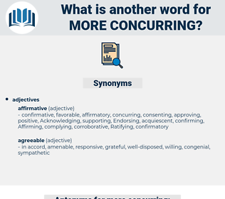 more concurring, synonym more concurring, another word for more concurring, words like more concurring, thesaurus more concurring