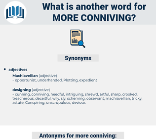 more conniving, synonym more conniving, another word for more conniving, words like more conniving, thesaurus more conniving